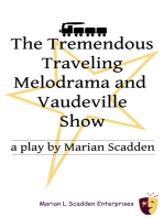 The Tremendous Traveling Melodrama and Vaudeville Show