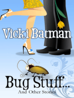 Bug Stuff...and other stories