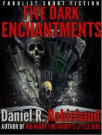 Five Dark Enchantments