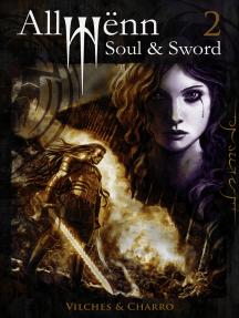 Allwënn: Soul & Sword - Libro 2 - Español