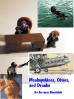 Monkeyshines, Otters, and Drunks