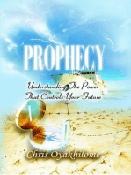Prophecy...Understanding the Power that Controls Your Future