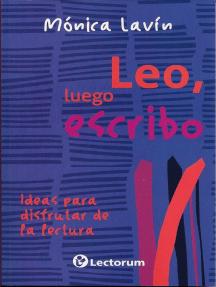 Leo, luego escribo. Ideas para disfrutar de la lectura
