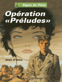 """Opération """"Préludes"""": Signe de Piste"""