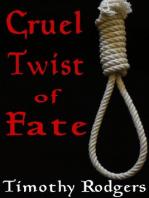 Cruel Twist of Fate