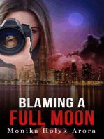 Blaming A Full Moon