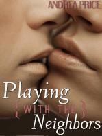 Playing with the Neighbors (Voyeur Menage Erotica)