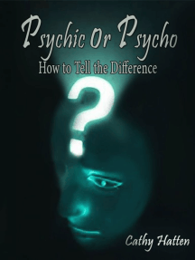 Psychic or Psycho How to Tell the Difference