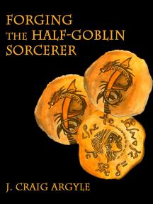 Forging the Half-Goblin Sorcerer
