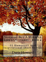 Nothing But A Miracle (Life's Outtakes - Year 4) 52 Humorous and Inspirational Short Stories