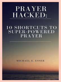 Prayer Hacked: 10 Shortcuts to Super-Powered Prayer (Writer's Copy)