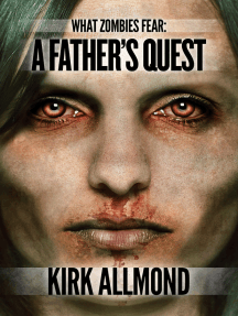 What Zombies Fear 1: A Father's Quest