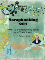 Scrapbooking 201 How-to Scrapbooking Ideas and Techniques