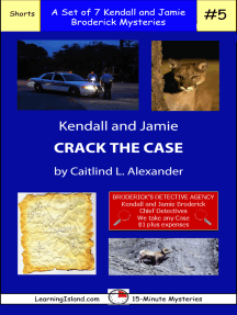 Kendall and Jamie Crack the Case: A Set of Seven 15-Minute Mysteries