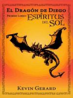 El Dragón de Diego, Primer Libro: Espíritus del Sol
