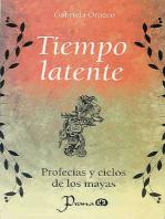 Tiempo latente. Profecías y ciclos de los mayas