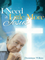 I Need a Little More Jesus