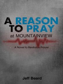 A Reason To Pray at Mountainview
