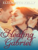 Healing Gabriel