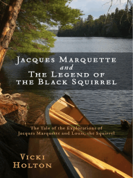 Jacques Marquette and The Legend of the Black Squirrel