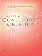 The Art of Conscious Creation