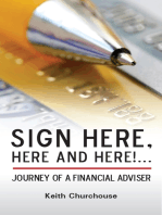 Sign Here, Here and Here!... Journey of a Financial Adviser