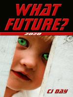 What Future?