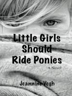 Little Girls Should Ride Ponies