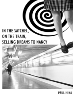 In the Satchel, On the Train, Selling Dreams to Nancy