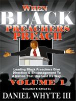 When Black Preachers Preach Volume 1