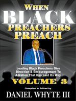 When Black Preachers Preach Volume 3
