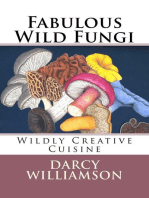 Fabulous Wild Fungi ~ Wildly Creative Cuisine