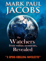 The Watchers from within moments, Revealed