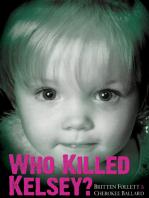 Who Killed Kelsey?