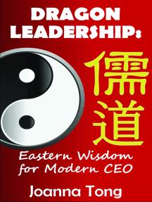 Dragon Leadership: Eastern Wisdom for Modern CEO