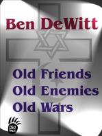 Old Friends, Old Enemies, Old Wars