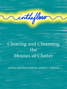 intheflow: Clearing and Cleansing the Houses of Clutter