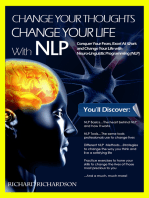 Change Your Thoughts, Change Your Life With NLP
