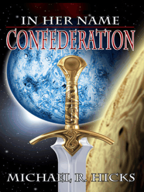 Confederation (In Her Name, Book 5) by Michael R  Hicks - Read Online