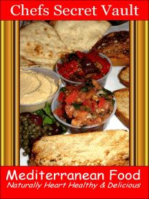 Mediterranean Food: Naturally Heart Healthy & Delicious