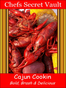 Cajun Cookin: Bold, Brash & Delicious