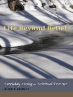 Life Beyond Belief, Everyday Living as Spiritual Practice
