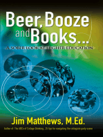 Beer, Booze and Books... a sober look at higher education