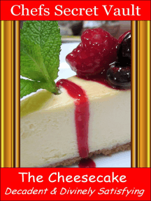 The Cheesecake: Decadent and Divinely Satisfying