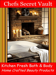 Kitchen Fresh Bath & Body: Home Crafted Beauty Products