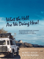 What the Hell Are We Doing Here! [Across the Sahara to West and Central Africa by Land Rover]