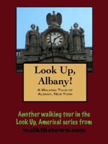 Look Up, Albany! A Walking Tour of Albany, New York