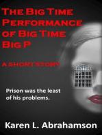 The Big Time Performance of Big Time Big P