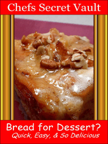Bread For Dessert? Quick, Easy, And So Delicious