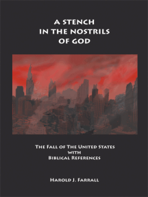 A Stench in the Nostrils of God: The Fall of The United States with Biblical References